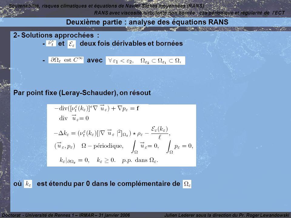 2- Solutions approchées : - et deux fois dérivables et bornées - avec Par point fixe (Leray-Schauder), on résout où est étendu par 0 dans le complémentaire de Julien Lederer sous la direction du Pr.