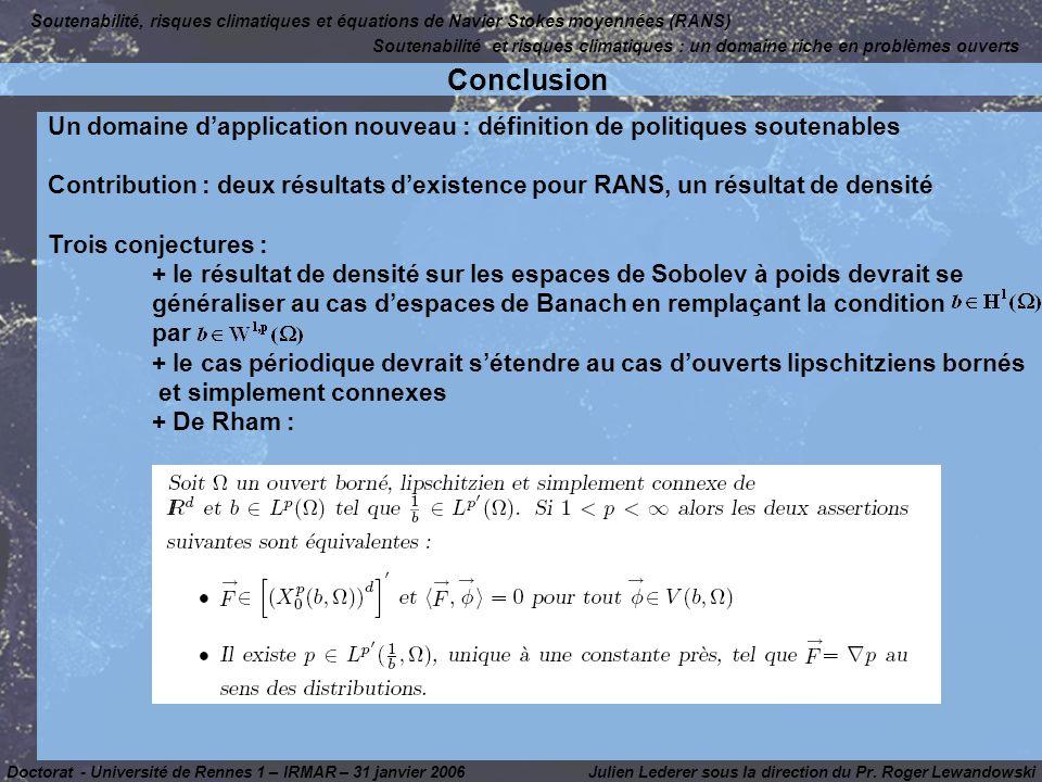 Un domaine dapplication nouveau : définition de politiques soutenables Contribution : deux résultats dexistence pour RANS, un résultat de densité Troi