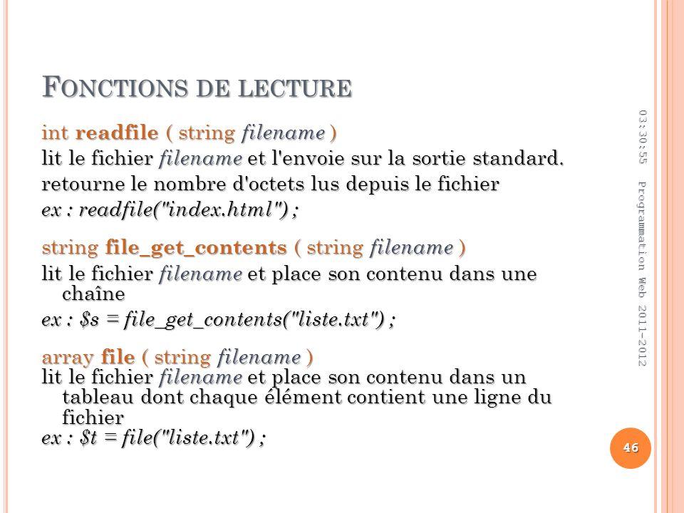 F ONCTIONS DE LECTURE int readfile ( string filename ) lit le fichier filename et l envoie sur la sortie standard.