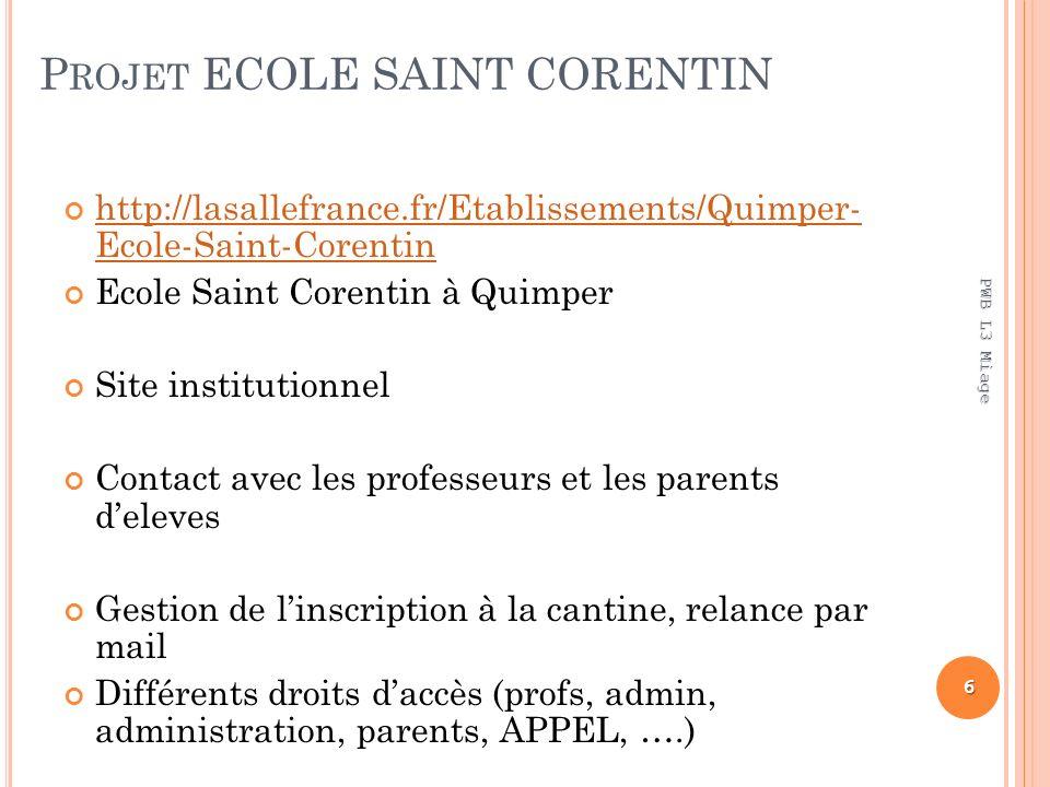 P ROJET ECOLE SAINT CORENTIN http://lasallefrance.fr/Etablissements/Quimper- Ecole-Saint-Corentin http://lasallefrance.fr/Etablissements/Quimper- Ecol
