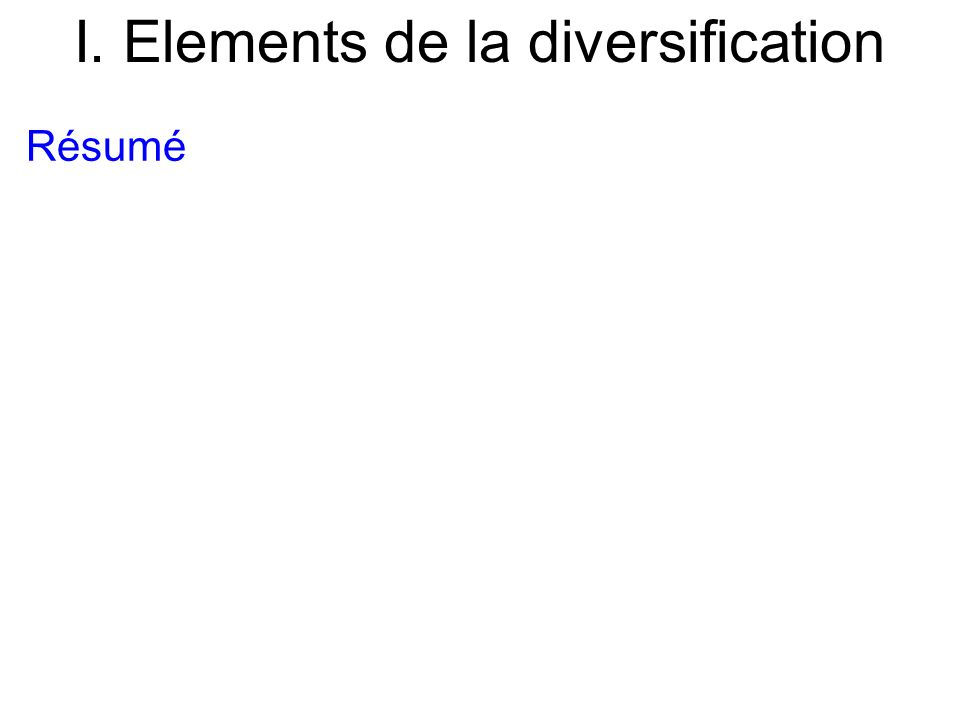 I. Elements de la diversification Résumé
