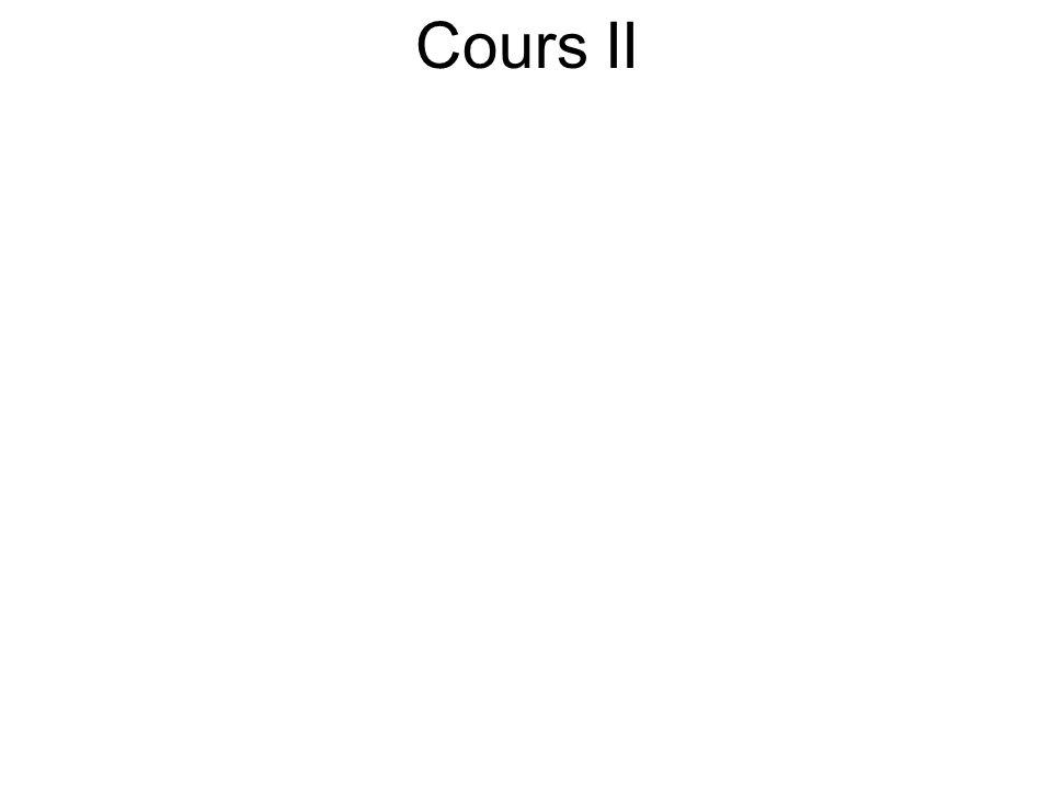 Cours II