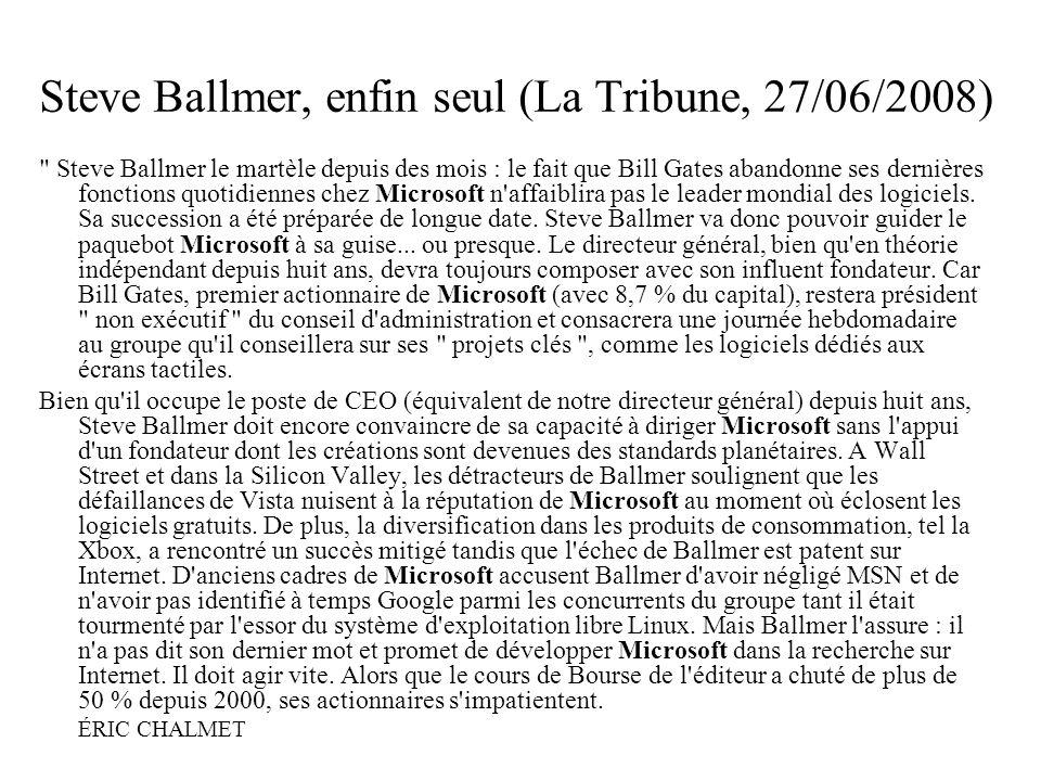 Steve Ballmer, enfin seul (La Tribune, 27/06/2008)