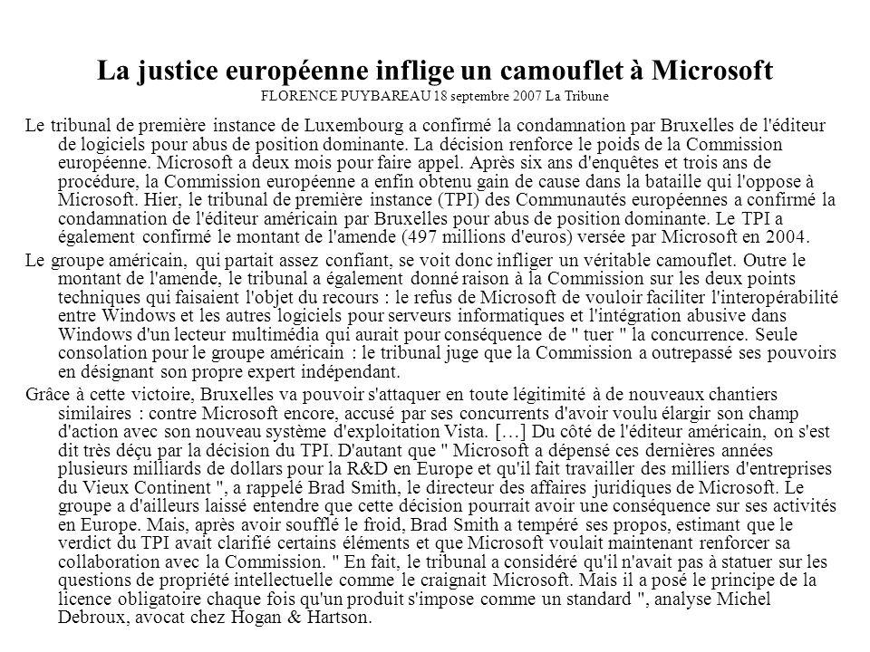 La justice européenne inflige un camouflet à Microsoft FLORENCE PUYBAREAU 18 septembre 2007 La Tribune Le tribunal de première instance de Luxembourg