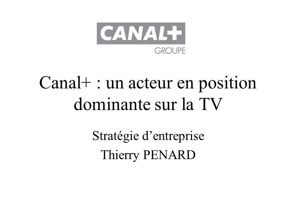 Canal+ : un acteur en position dominante sur la TV Stratégie dentreprise Thierry PENARD