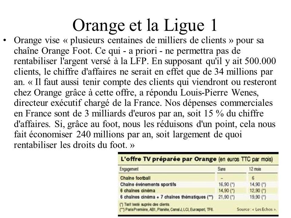 Orange et la Ligue 1 Orange vise « plusieurs centaines de milliers de clients » pour sa chaîne Orange Foot. Ce qui - a priori - ne permettra pas de re