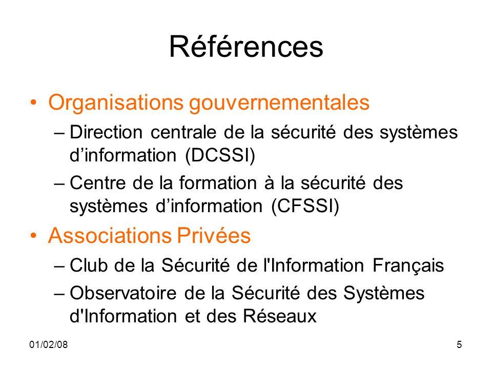 01/02/0816 La confidentialité Propriété dune information qui nest pas disponible, ni divulguée aux personnes, entités ou processus non autorisés.
