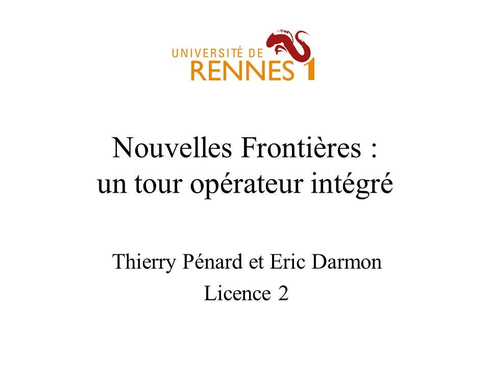 Nouvelles Frontières : un tour opérateur intégré Thierry Pénard et Eric Darmon Licence 2