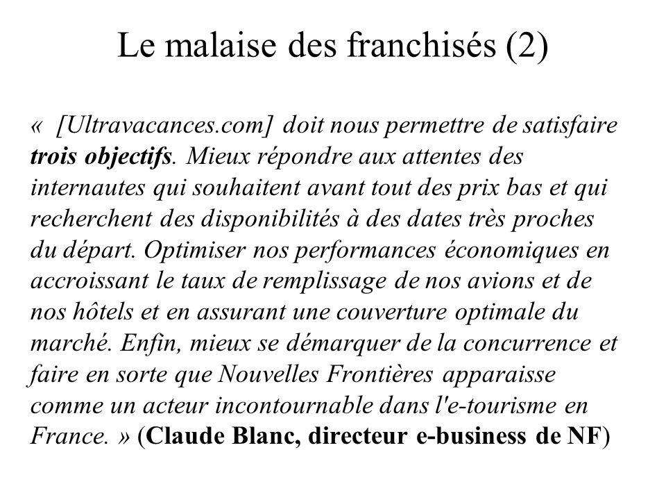 Le malaise des franchisés (2) « [Ultravacances.com] doit nous permettre de satisfaire trois objectifs. Mieux répondre aux attentes des internautes qui