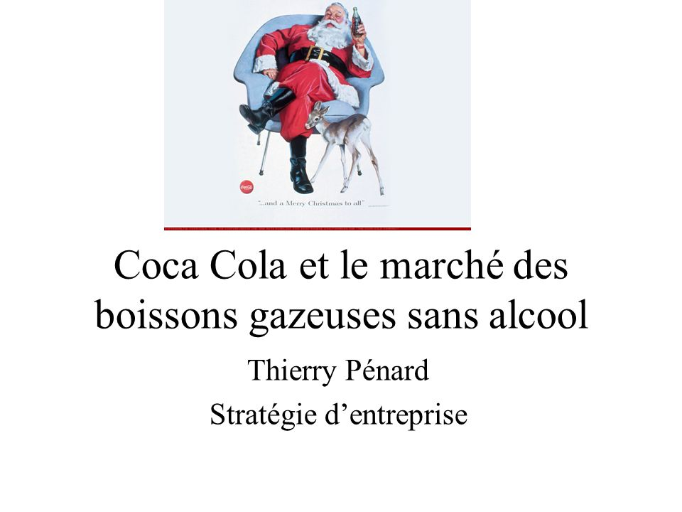 Coca Cola et le marché des boissons gazeuses sans alcool Thierry Pénard Stratégie dentreprise