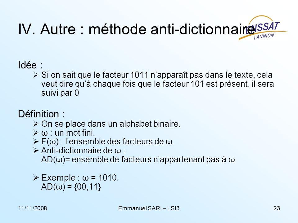 11/11/2008Emmanuel SARI – LSI323 IV. Autre : méthode anti-dictionnaire Idée : Si on sait que le facteur 1011 napparaît pas dans le texte, cela veut di