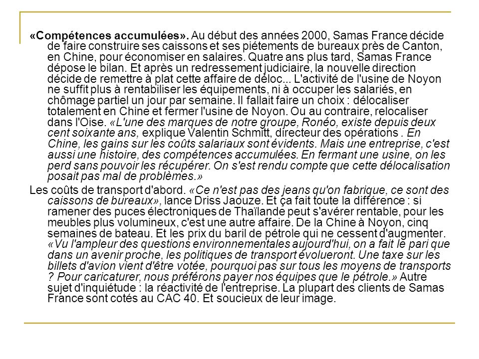 «Compétences accumulées». Au début des années 2000, Samas France décide de faire construire ses caissons et ses piétements de bureaux près de Canton,