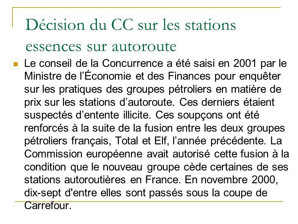 Décision du CC sur les stations essences sur autoroute Or selon le Ministère de lEconomie, Il y a aujourd hui un écart de 35 centimes par litre de carburant entre les prix de Carrefour et ceux que pratiquent les autres opérateurs sur autoroute .
