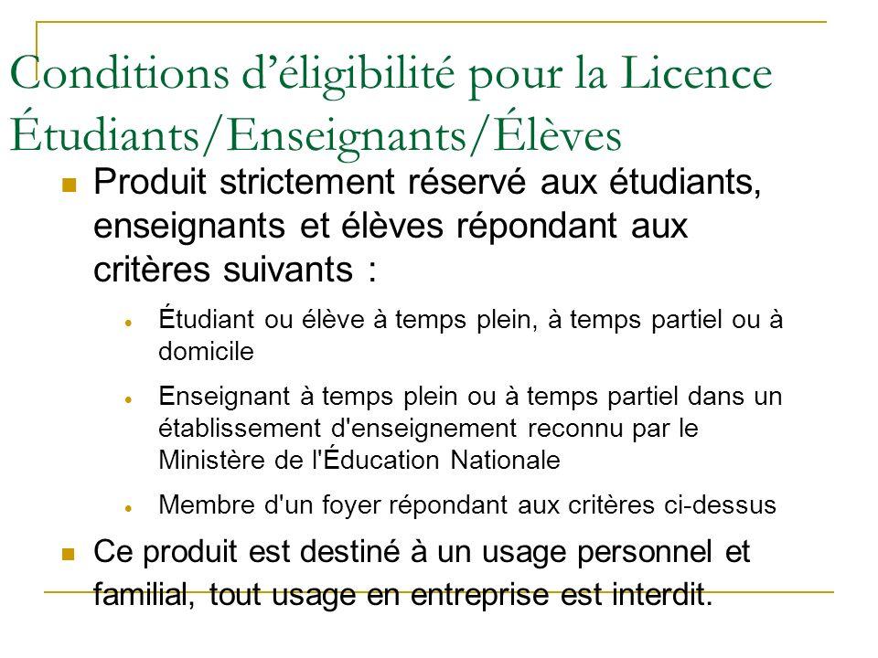 Conditions déligibilité pour la Licence Étudiants/Enseignants/Élèves Produit strictement réservé aux étudiants, enseignants et élèves répondant aux cr