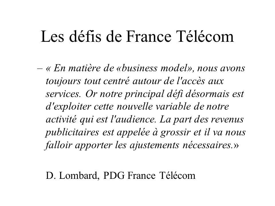Les défis de France Télécom –« En matière de «business model», nous avons toujours tout centré autour de l'accès aux services. Or notre principal défi