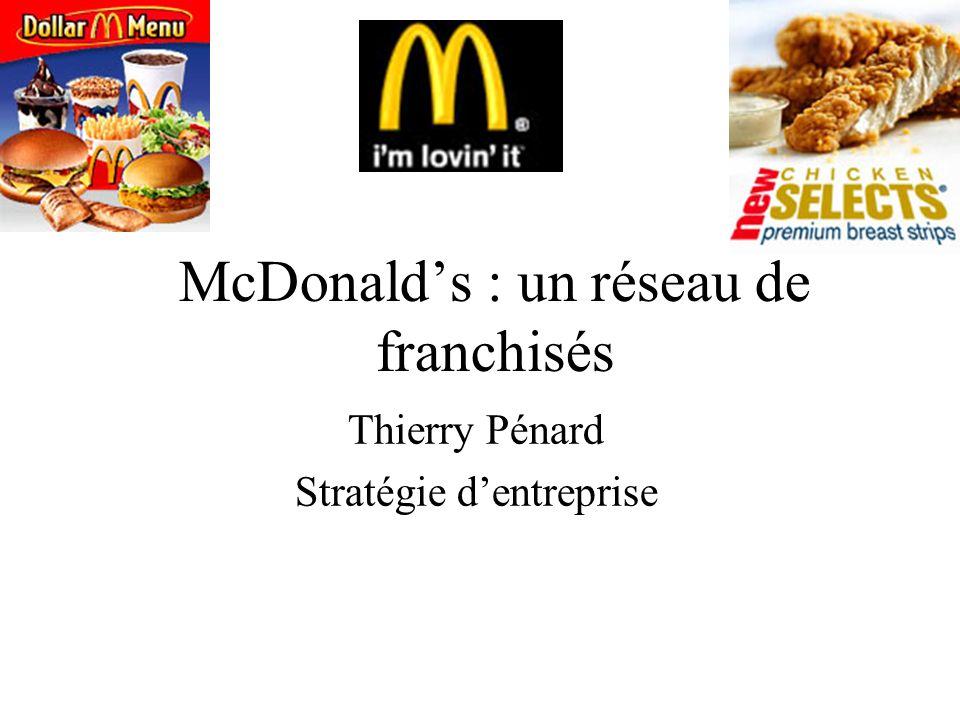 McDonalds : un réseau de franchisés Thierry Pénard Stratégie dentreprise