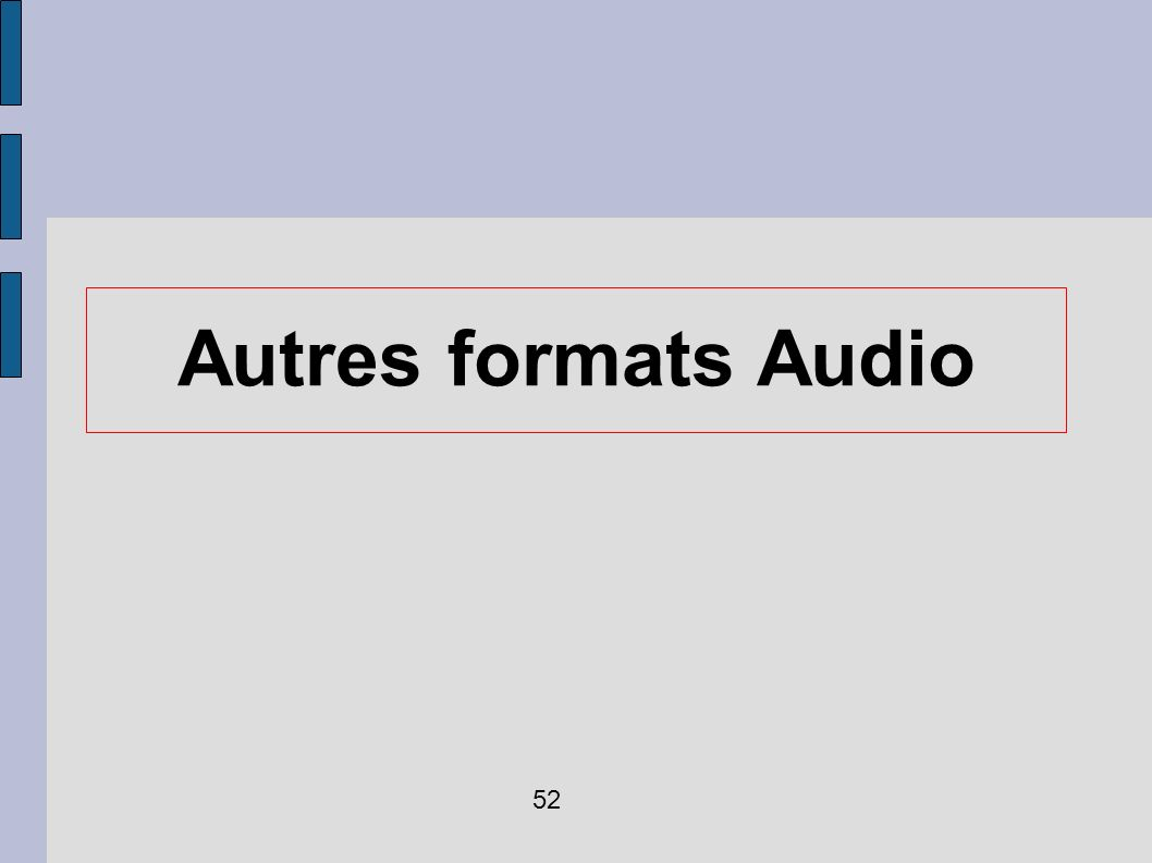 Autres formats Audio 52