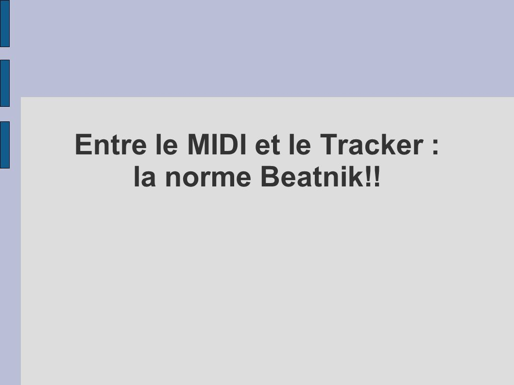 Entre le MIDI et le Tracker : la norme Beatnik!!