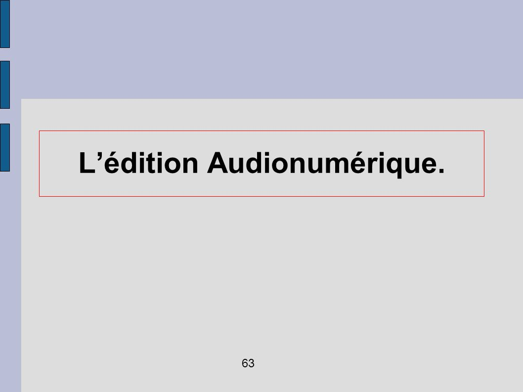 Lédition Audionumérique. 63