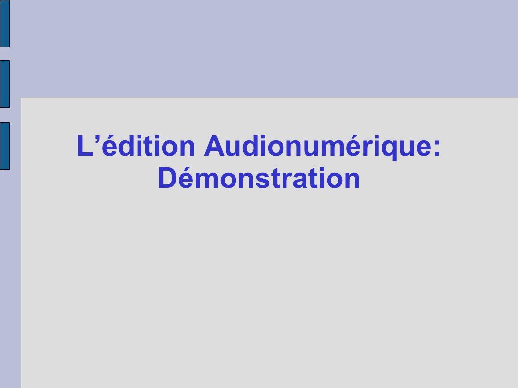 Lédition Audionumérique: Démonstration