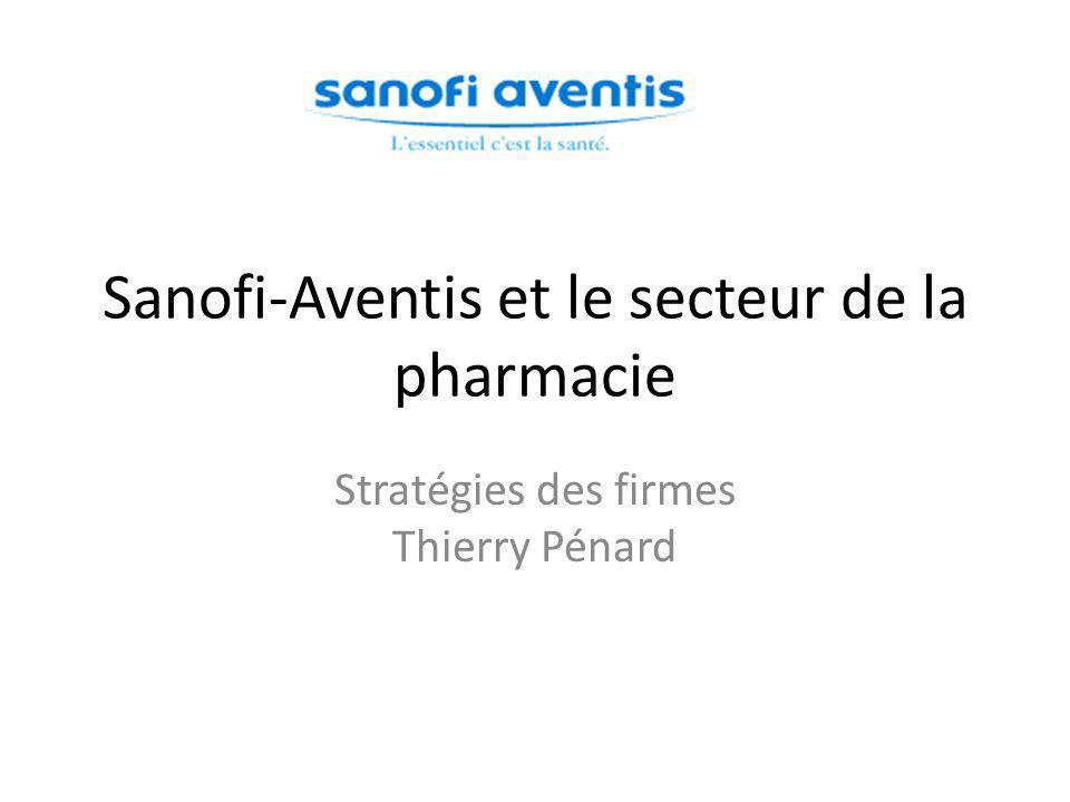 Sanofi-Aventis et le secteur de la pharmacie Stratégies des firmes Thierry Pénard