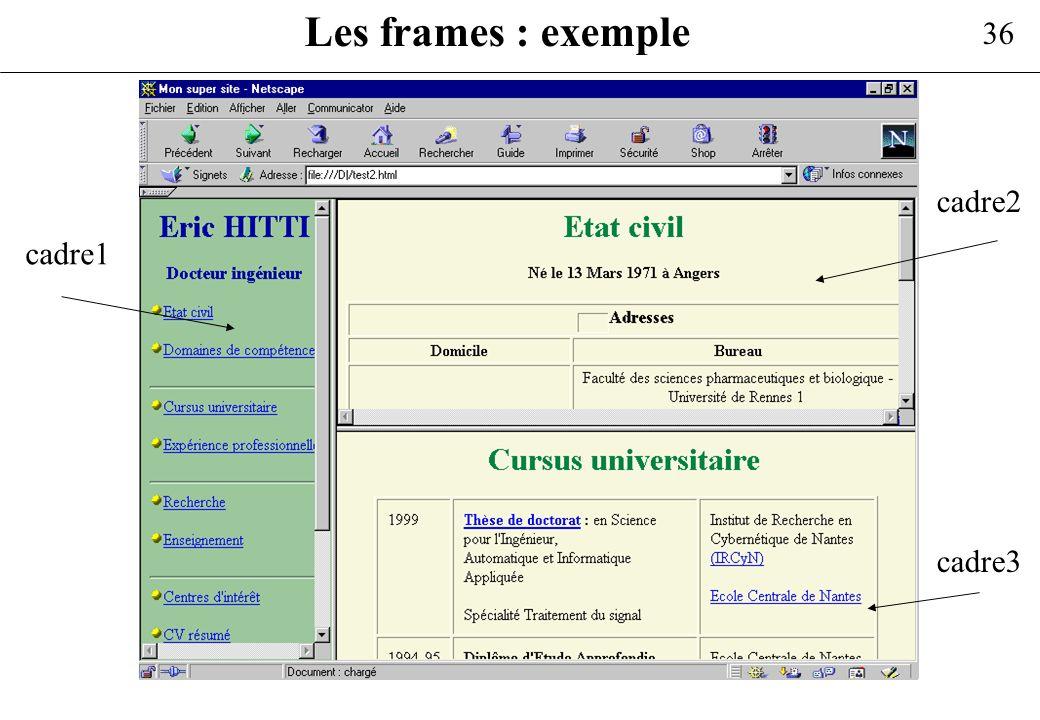 36 Les frames : exemple cadre1 cadre2 cadre3