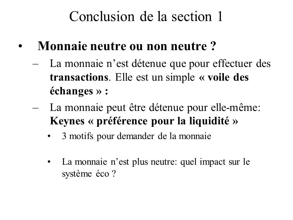 Conclusion de la section 1 Monnaie neutre ou non neutre .