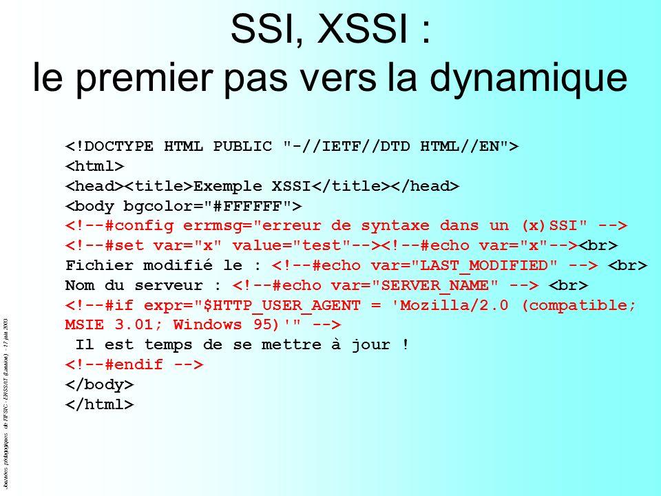 Journées pédagogiques de l'IFSIC - ENSSAT (Lannion) - 17 juin 2003 SSI, XSSI : le premier pas vers la dynamique Exemple XSSI Fichier modifié le : Nom