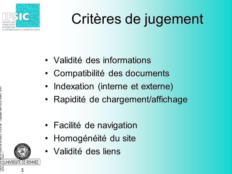 Commission Web de l'Université de Rennes 1 9 mai 200 - Copyright© 2000 Pascal AUBRY - IFSIC - Université de Rennes 1 2 Un regard pragmatique De lextér