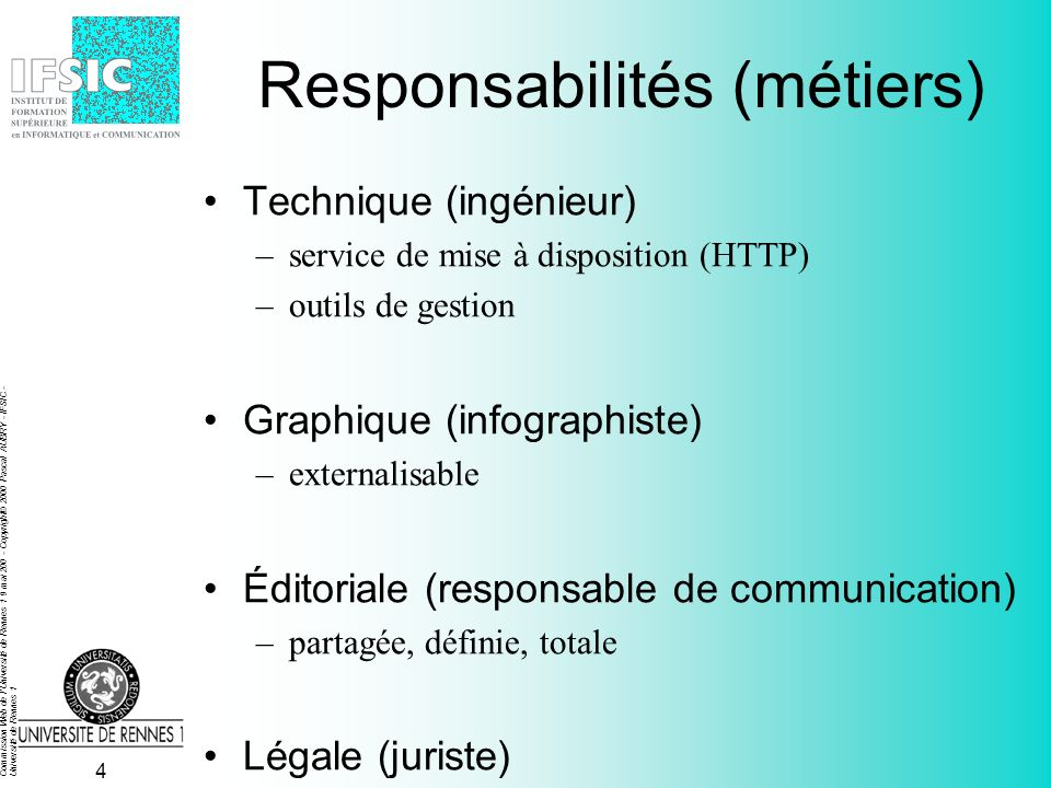 Commission Web de l'Université de Rennes 1 9 mai 200 - Copyright© 2000 Pascal AUBRY - IFSIC - Université de Rennes 1 3 Critères de jugement Validité d