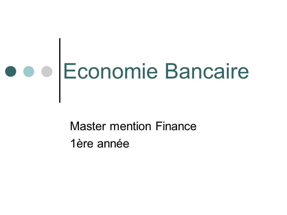 Economie Bancaire Master mention Finance 1ère année
