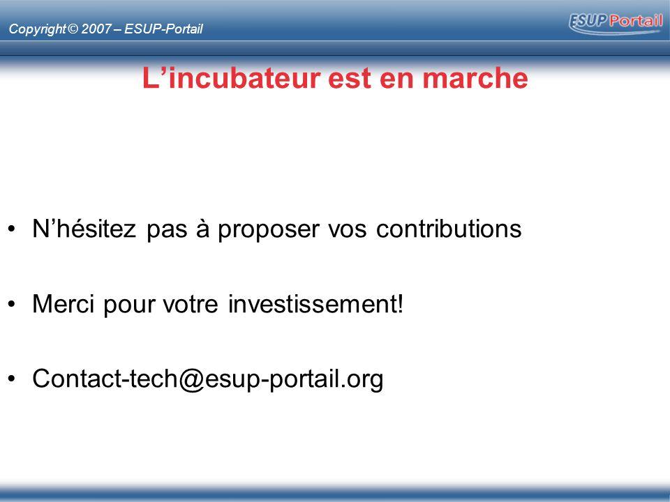 Copyright © 2007 – ESUP-Portail Lincubateur est en marche Nhésitez pas à proposer vos contributions Merci pour votre investissement! Contact-tech@esup