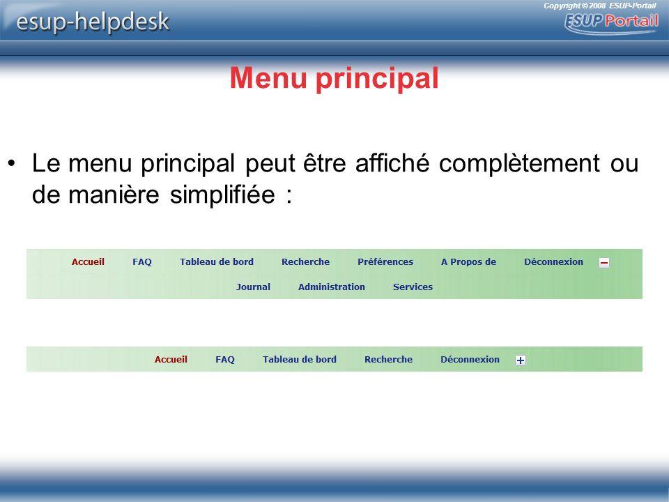 Copyright © 2008 ESUP-Portail Menu principal Le menu principal peut être affiché complètement ou de manière simplifiée :