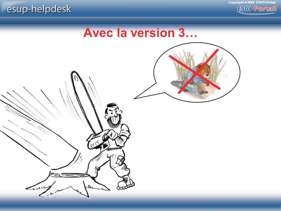 Copyright © 2008 ESUP-Portail Avec la version 3… ?