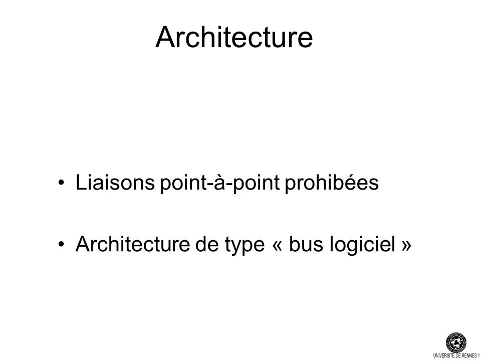 Architecture Liaisons point-à-point prohibées Architecture de type « bus logiciel »