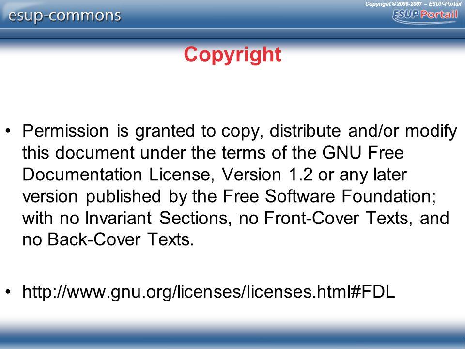 Copyright © 2006-2007 – ESUP-Portail Once upon a time… Utilise dès que possible des outils de haut niveau .