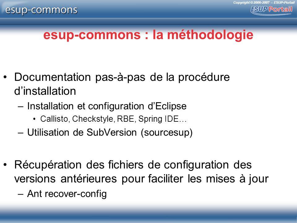 Copyright © 2006-2007 – ESUP-Portail esup-commons : la méthodologie Documentation pas-à-pas de la procédure dinstallation –Installation et configurati