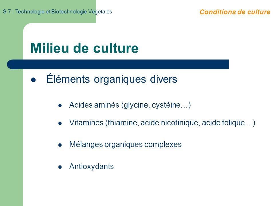 S 7 : Technologie et Biotechnologie Végétales Gibbérellines (Acide gibbérellique) – Effets complexes : Stimulation croissance internodale, expansion d