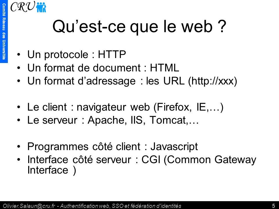 Comité Réseau des Universités Olivier.Salaun@cru.fr - Authentification web, SSO et fédération d identités5 Quest-ce que le web .