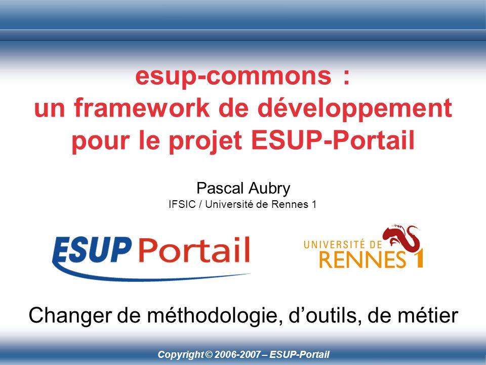Copyright © 2006-2007 – ESUP-Portail Le MVC Spring (servlet) import org.springframework.web.servlet.mvc.Controller; import org.springframework.web.servlet.ModelAndView; public class ServletController implements Controller { public ModelAndView handleRequest( HttpServletRequest request, HttpServletResponse response) throws ServletException, IOException { logger.info( returning hello view ); return new ModelAndView( hello.jsp ); } }
