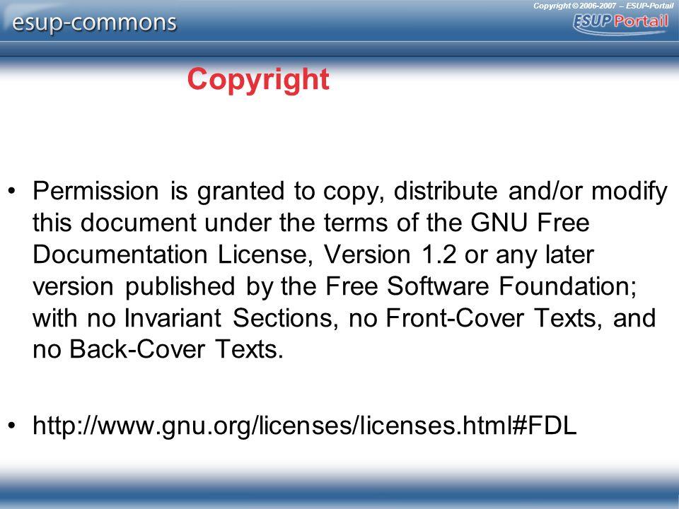 Copyright © 2006-2007 – ESUP-Portail Une méthodologie de développement pour les développeurs Uniformisation de lenvironnement de développement Normalisation du code Normalisation des fichiers de configuration Utilisation de SubVersion (SourceSup)