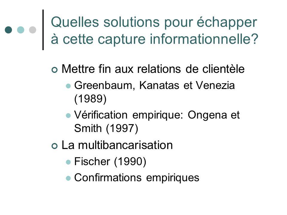 Quelles solutions pour échapper à cette capture informationnelle? Mettre fin aux relations de clientèle Greenbaum, Kanatas et Venezia (1989) Vérificat