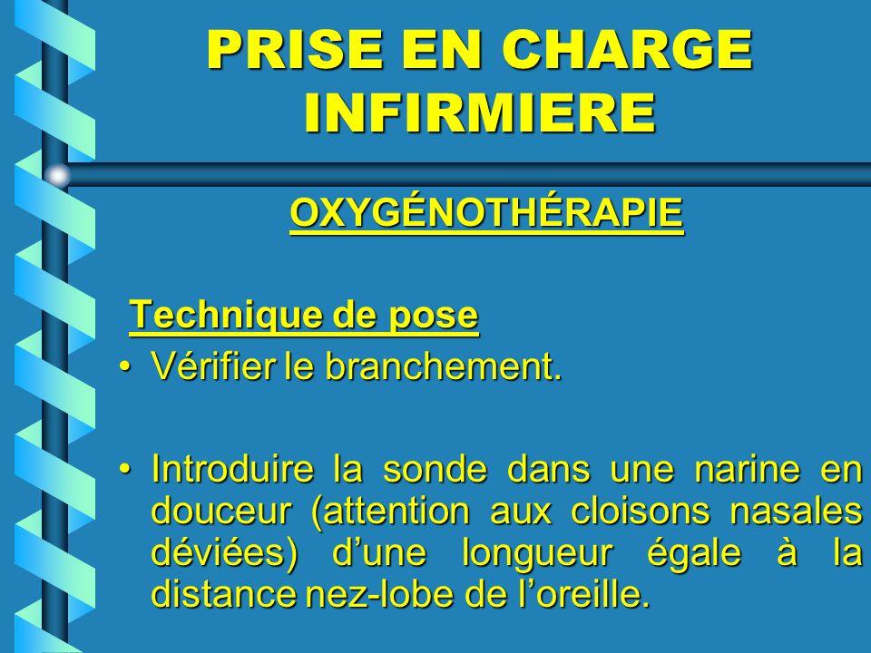 PRISE EN CHARGE INFIRMIERE OXYGÉNOTHÉRAPIE OXYGÉNOTHÉRAPIE Technique de pose Technique de pose Vérifier le branchement.Vérifier le branchement. Introd