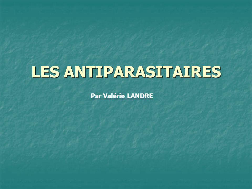 LES ANTIPARASITAIRES Par Valérie LANDRE
