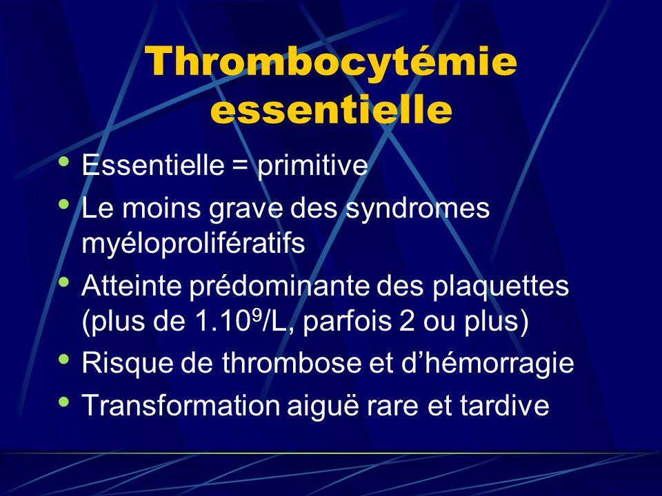 Thrombocytémie essentielle Traitement habituel par Hydréa Normalisation des plaquettes Evolution « tranquille » habituellement sur plusieurs décennies Touche plutôt les adultes et les sujets âgés, mais possible chez lenfant
