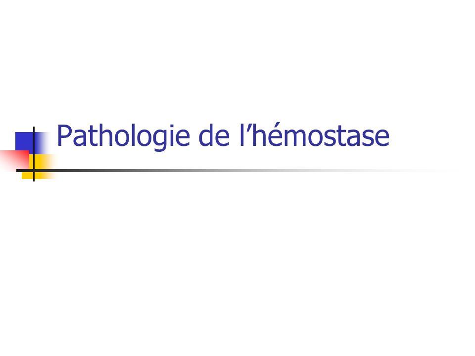Pathologie de lhémostase