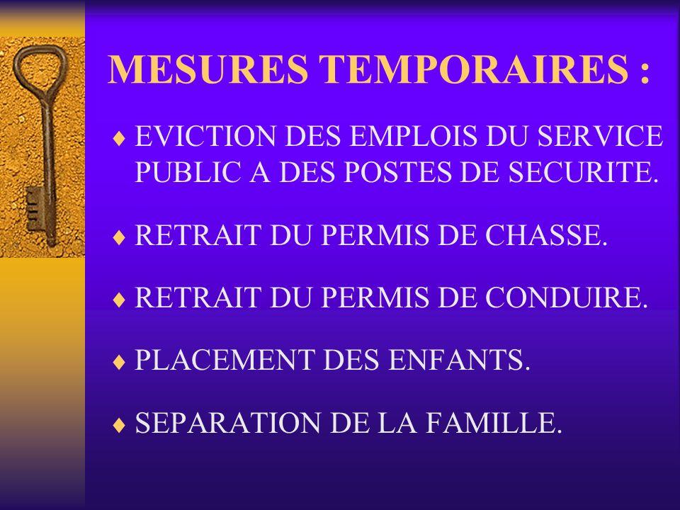MESURES TEMPORAIRES : EVICTION DES EMPLOIS DU SERVICE PUBLIC A DES POSTES DE SECURITE.