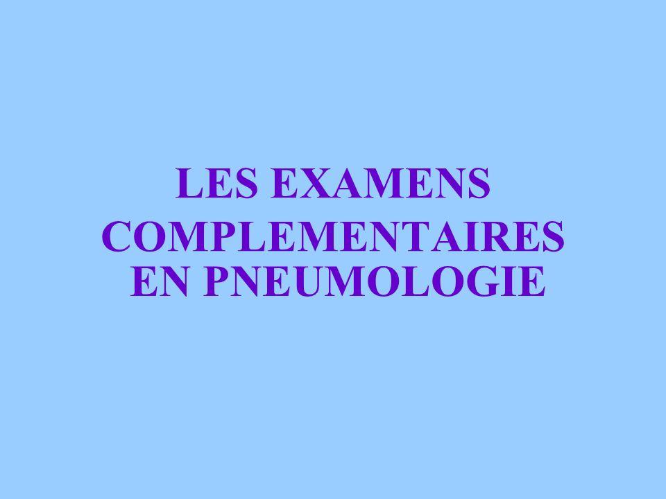 LES EXAMENS COMPLEMENTAIRES EN PNEUMOLOGIE
