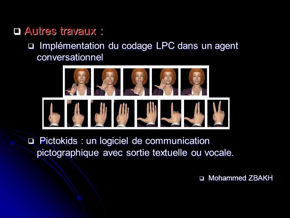 Autres travaux : Autres travaux : Implémentation du codage LPC dans un agent conversationnel Implémentation du codage LPC dans un agent conversationne