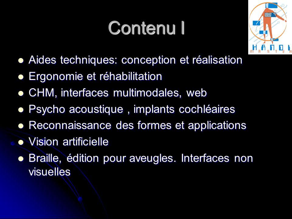 Contenu I Aides techniques: conception et réalisation Aides techniques: conception et réalisation Ergonomie et réhabilitation Ergonomie et réhabilitat